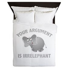 Your Argument Is Irrelephant Queen Duvet