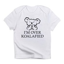 I'm Over Koalafied Infant T-Shirt