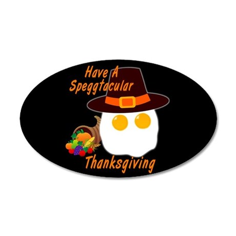 Speggtacular Thanksgiving! 20x12 Oval Wall Decal