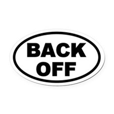Back Off Oval Oval Car Magnet
