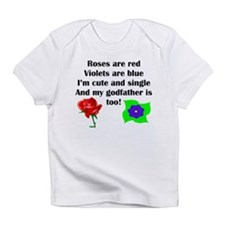 Cute And Single Godfather Poem Infant T-Shirt