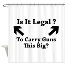 Is It Legal To Carry Guns This Big? Shower Curtain