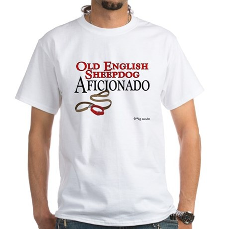 Old English Sheepdog Aficionado White T-Shirt