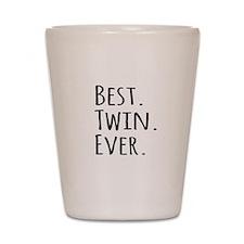 Best Twin Ever Shot Glass