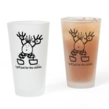 I golf just for the clothes. Drinking Glass