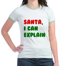 Santa, I can Explain! T-Shirt