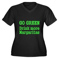 GO GREEN DRINK MORE MARGARITAS Plus Size T-Shirt
