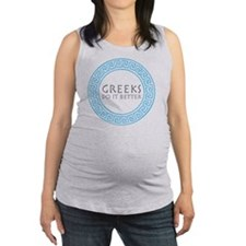 greeks do it better Maternity Tank Top
