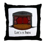 Life's a Show Throw Pillow