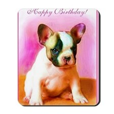 happy_birthday_french_bulldog_art_greeti Mousepad