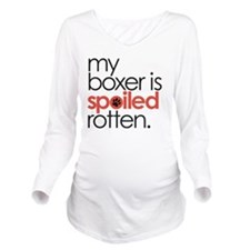 my boxer is spoiled  Long Sleeve Maternity T-Shirt