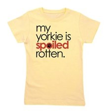 my yorkie is spoiled rotten Girl's Tee