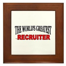 """The World's Greatest Recruiter"" Framed Tile"