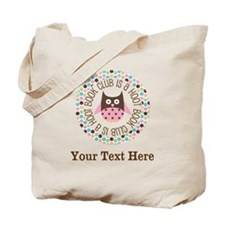 Personalized Book Club Is A Hoot Tote Bag