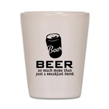 Beer So Much More Than Just A Breakfast Shot Glass
