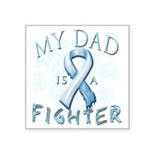 "My Dad is a Fighter Light B Square Sticker 3"" x 3"""