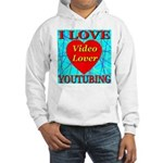 I Love YouTubing Video Lover Hooded Sweatshirt