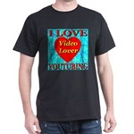 I Love YouTubing Video Lover Dark T-Shirt