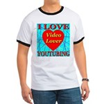 I Love YouTubing Video Lover Ringer T