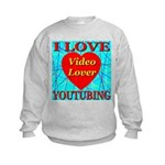 I Love YouTubing Video Lover Kids Sweatshirt