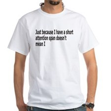 Short Attention Span Shirt