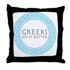 greeks do it better Throw Pillow