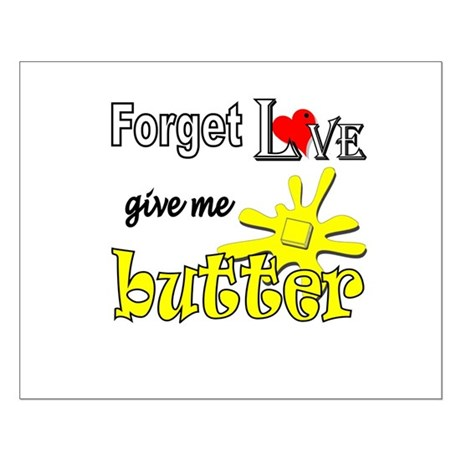 Give Me Butter Small Poster