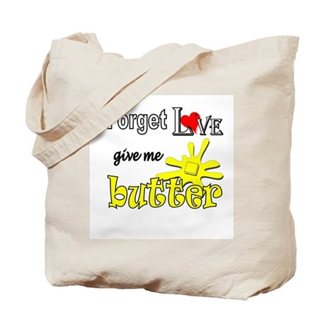 Give Me Butter Tote Bag