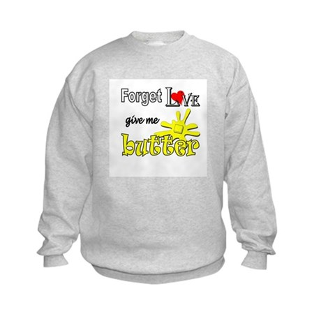 Give Me Butter Kids Sweatshirt