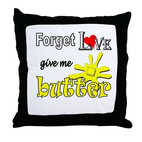 Give Me Butter Throw Pillow