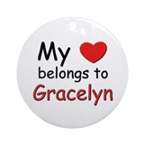 My heart belongs to gracelyn Ornament (Round)