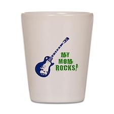 rockon2_mom Shot Glass