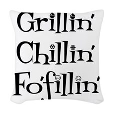 GrillinChillinFofillin Woven Throw Pillow