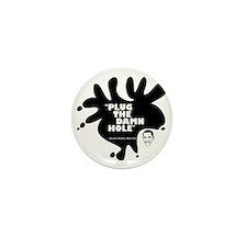 Plug The Damn Hole Mini Button