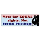 Equal Rights Not Special Privileges Bumper Sticker