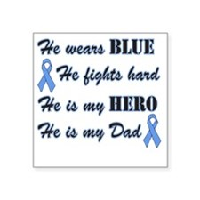 "He is Dad Lt Blue Hero Square Sticker 3"" x 3"""