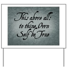to-thy-own-self-be-true_13-5x18 Yard Sign