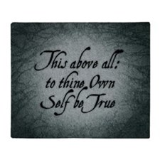 to-thy-own-self-be-true_b Throw Blanket