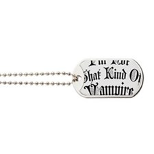 im-not-that-kind-of-vampire_bl Dog Tags