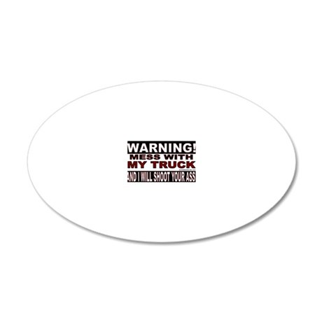 WARNING MESS WITH MY TRUCK S 20x12 Oval Wall Decal