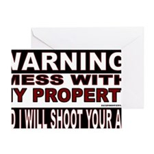 WARNING MESS WITH MY PROPERTY STICKE Greeting Card