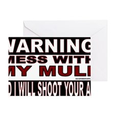 WARNING MESS WITH MY MULE.gif Greeting Card
