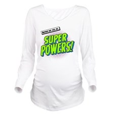 super powers t-shirt Long Sleeve Maternity T-Shirt
