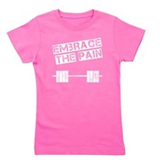embrace-the-pain Girl's Tee