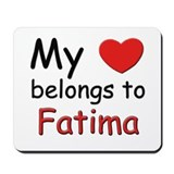 My heart belongs to fatima Mousepad