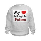 My heart belongs to fatima Sweatshirt