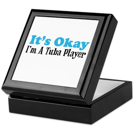 It's Okay, I'm A Tuba Player Keepsake Box