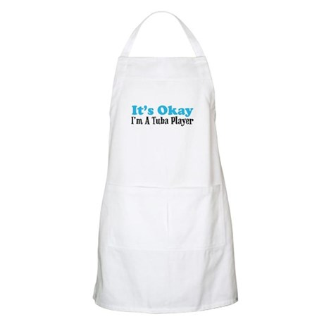 It's Okay, I'm A Tuba Player BBQ Apron