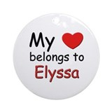 My heart belongs to elyssa Ornament (Round)