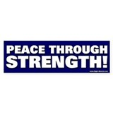 &quot;Peace Through Strength!&quot; Bumper Bumper Sticker